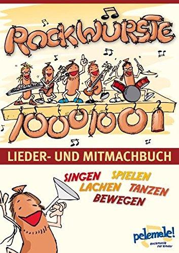 Rockwürste: Lieder- und Mitmachbuch 2: Pelemele