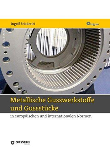 Metallische Gusswerkstoffe und Gussstücke in europäischen und internationalen Normen: ...