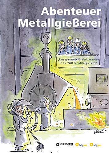 Abenteuer Metallgießerei: Hüter, Michael
