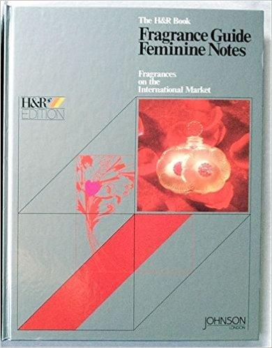9783872610508: The H&R Book Fragrance Guide Feminine Notes: Fragrances on the International Market
