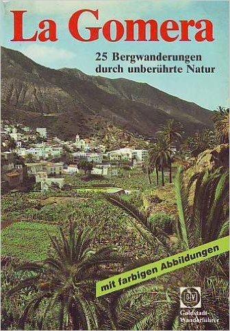 9783872694522: La Gomera. Bergwanderungen in urspr�nglicher Natur