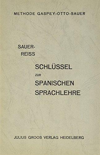 Spanische Sprachlehre: Methode Gaspey-Otto-Sauer, Schlüssel zur Spanischen: Katharina Reiss