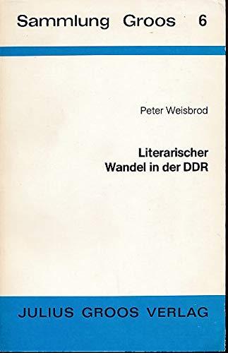 LITERARISCHER WANDEL IN DER DDR Untersuchungen zur Entwicklung der Erzaehlliteratur in den ...