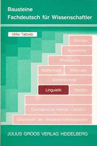 Baustein Linguistik (Bausteine Fachdeutsch für Wissenschaftler): Tallowitz, Ulrike: