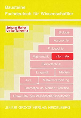 Informatik. Bausteine. Fachdeutsch für Wissenschaftler.: Haller, Johann /