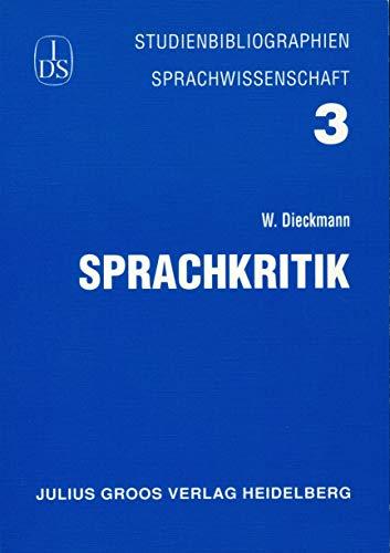 Sprachkritik (Studienbibliographien Sprachwissenschaft) - Dieckmann, Walther
