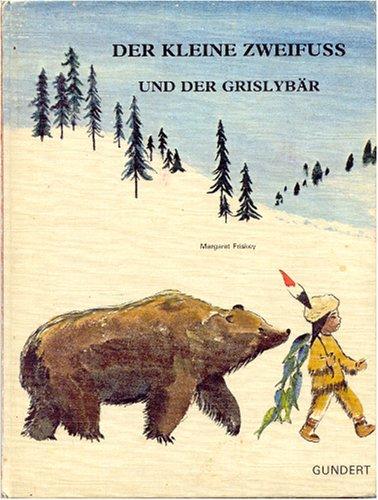 9783872791214: Der kleine Zweifuss und der Grislybär