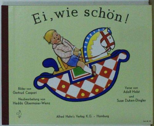Ei, wie schön!: Holst, Adolf