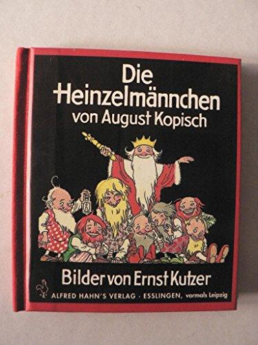 Die Heinzelmännchen (Livre en allemand): August Kopisch