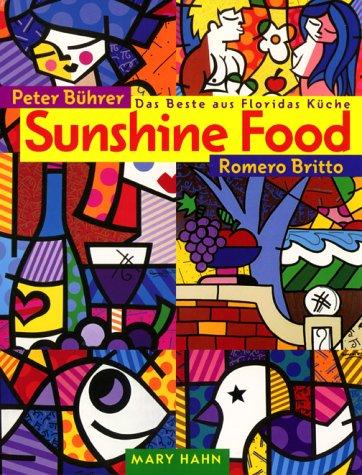 9783872874528: Sunshine Food. Das Beste aus Floridas Küche