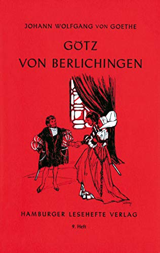 Götz von Berlichingen. Mit der eisernen Hand: Johann Wolfgang Von