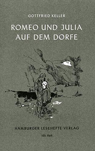 Romeo und Julia auf dem Dorfe.: (: Keller, Gottfried Keller;