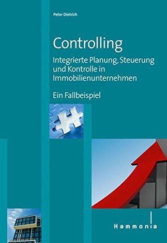 9783872923042: Controlling: Integrierte Planung, Steuerung und Kontrolle in Immobilienunternehmen