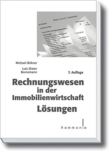 Rechnungswesen in der Immobilienwirtschaft Lösungen (Hammonia bei Haufe) - Michael Birkner, Lutz-Dieter Bornemann