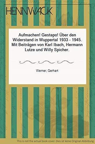 9783872940681: Aufmachen! Gestapo! Uber den Widerstand in Wuppertal 1933-1945 (German Edition)