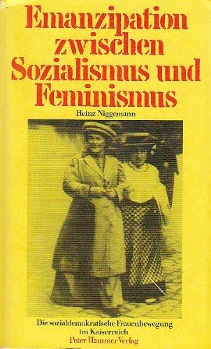 9783872941800: Emanzipation zwischen Sozialismus und Feminismus. Die sozialdemokratische Frauenbewegung im Kaiserreich
