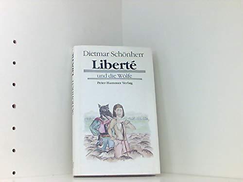 Liberté und die Wölfe. - signiert: Schönherr, Dietmar