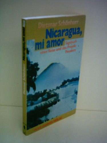 Nicaragua, mi amor. Tagebuch einer Reise und: Schönherr, Dietmar