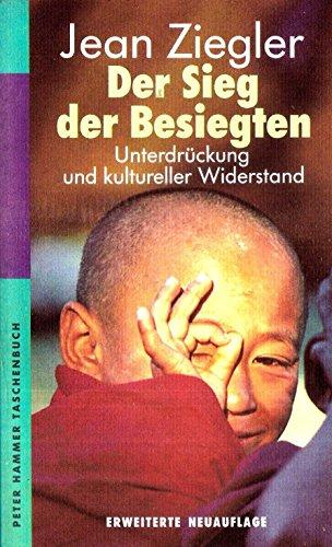 9783872943828: Der Sieg der Besiegten. Unterdrückung und kultureller Widerstand