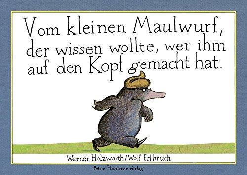 9783872944078: Vom Kleinen Maulwurf, Der Wissen Wolte, Wer Ihm Auf Den Kopf
