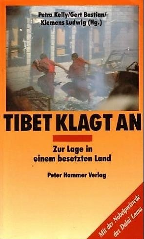 Tibet Klagt an: Zur Lage in Einem Besetzten Land: Mit Der Nobelpreisrede Des Dalai Lama (Peter ...