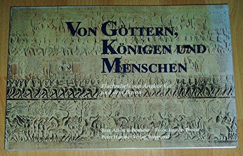 9783872947109: Von Göttern, Königen und Menschen. Flachreliefs von Angkor Vat und dem Bayon