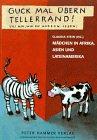 9783872947567: Guck mal uebern Tellerrand, lies mal, wie die andern leben Maedchen in Afrika, Asien und Lateinamerika