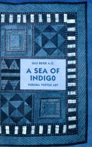 9783872947703: A Sea of Indigo: Yoruba Textile Art