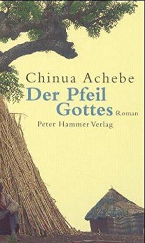 Der Pfeil Gottes. Roman.: Achebe, Chinua: