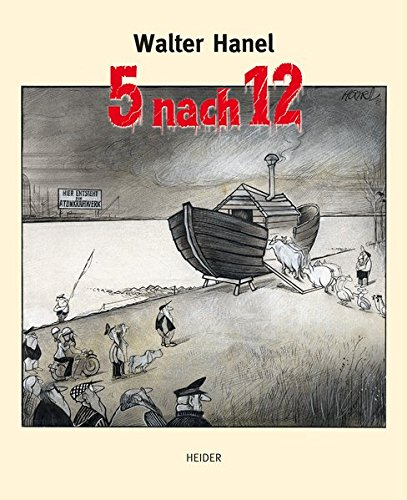 5 nach 12: Gefährdung Umwelt - Hanel Walter
