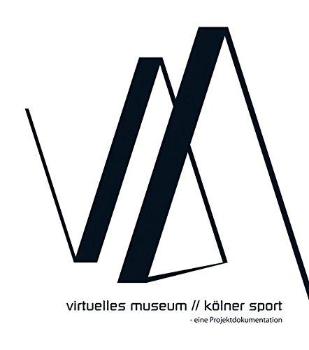 virtuelles museum // kölner sport: eine Projektdokumentation