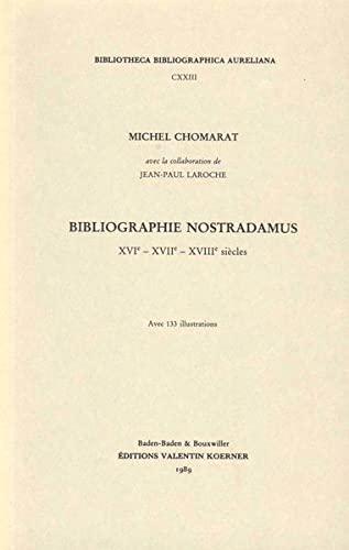 Bibliographie Nostrodamus, XVI - XVII - XVIII siecles, avec 133 illustrations: CHOMARAT, MICHEL, ...