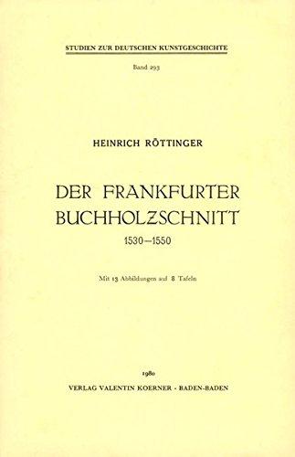 9783873202931: Der Frankfurter Buchholzschnitt 1530-1550 (Studien zur deutschen Kunstgeschichte; Bd 293)