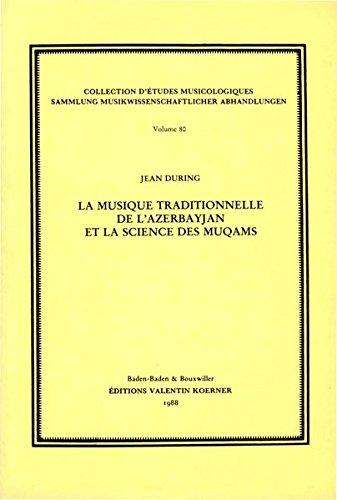 La musique traditionnelle de l'Azerbayjan et la science des muqams - Jean During