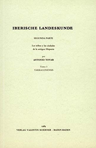 9783873208148: Iberische Landeskunde: Die V�lker und die St�dte des antiken Hispanien: Tarraconensis: BD 3