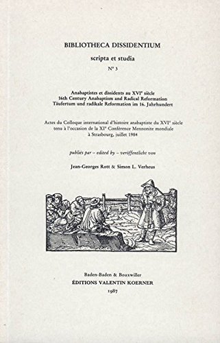 Anabaptistes et dissidents au XVIe siècle. 16th Century Anabaptism and Radical Reformation. Täufe...