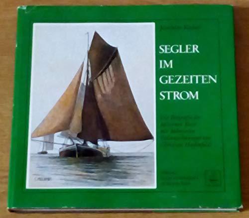 9783873219250: Segler im Gezeitenstrom: Die Biografie d. holzernen Ewer (German Edition)