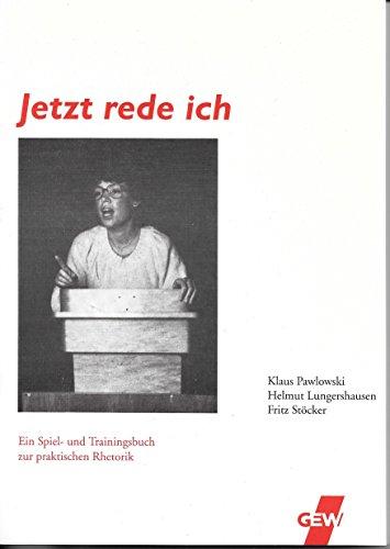 Jetzt rede ich: Ein Spiel- und Trainingsbuch: Klaus Pawlowski