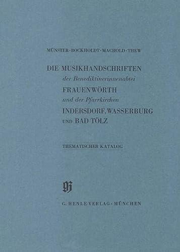 Thematischer Katalog der Musikhandschriften der Benediktinerinnenabtei Frauenwörth und der ...