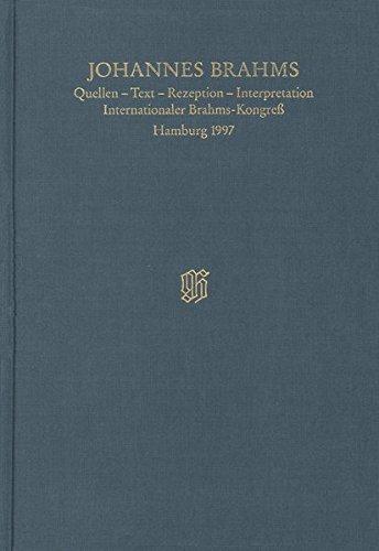 Quellen - Text - Rezeption - Interpretation / Internationaler Brahms-Kongress Hamburg 1997: ...