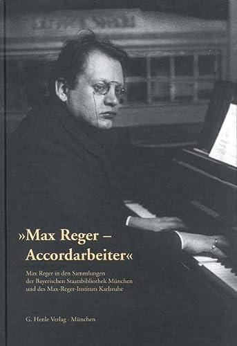 Max Reger - Accordarbeiter