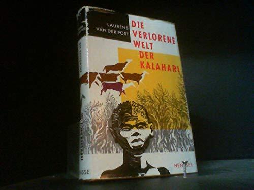 Die verlorene Welt der Kalahari. Reisebericht aus: Laurens van der
