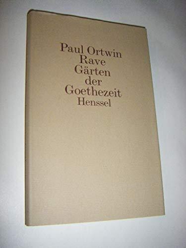 Gärten der Goethezeit: Rave, Paul O