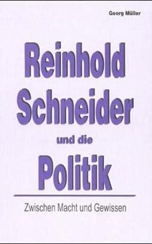 9783873362109: Reinhold Schneider und die Politik: Zwischen Macht und Gewissen