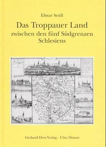 9783873362154: Das Troppauer Land zwischen den fünf Südgrenzen Schlesiens (Schriften der Stiftung Haus Oberschlesien)