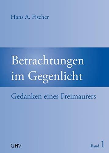 9783873365537: Betrachtungen im Gegenlicht: Gedanken eines Freimaurers