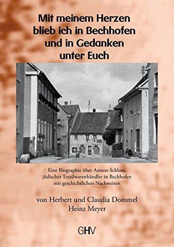 9783873365858: Mit meinem Herzen blieb ich in Bechhofen und in Gedanken unter Euch: Eine Biographie über Amson Schloss, jüdischer Textilwarenhändler in Bechhofen mit geschichtlichen Nachweisen