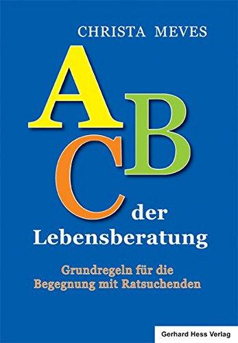 9783873369207: ABC der Lebensberatung: Grundregeln für die Begegnung mit Ratsuchenden