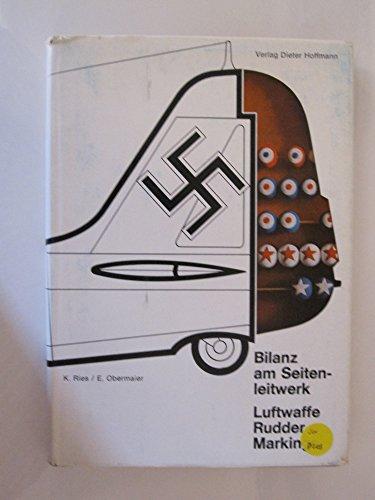 9783873410008: BILANZ AM SEITEN LEITWERK- LUFTWAFFE RUDDER MARKINGS - 1936-1945
