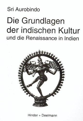 9783873481183: Die Grundlagen der indischen Kultur: Und die Renaissance in Indien